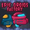 Usine de droïdes épique jeu