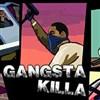 Gangsta Killa jeu