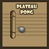 Plateau Pong jeu