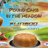 Pound Cake In The Meadow jeu