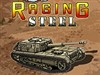 Raging Steel jeu