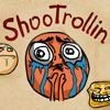 ShooTrollin jeu